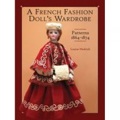 A French Fashion Doll's Wardrobe: Patterns 1864-1874