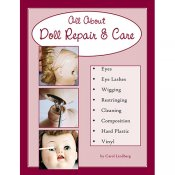 All About Doll Repair & Care-2nd Edition