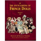 The Encyclopedia of French Dolls Volume 1