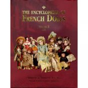 The Encyclopedia of French Dolls Volume 2