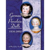 German Porcelain Dolls, 1836-2002 By Mary G. Krombholz