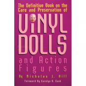 Definitive Book on Care & Preservation of Vinyl Dolls & Action F